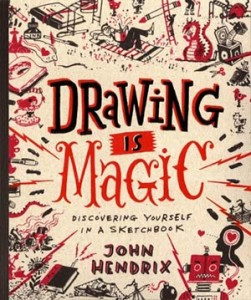 drawing-is-magic-discovering-yourself-in-a-sketchbook-John-Hendrix