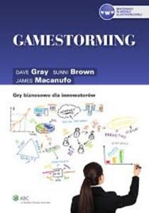 gamestorming-gry-biznesowe-dla-innowatorow-Dave-Gray-Sunni-Brown-James-Macanufo