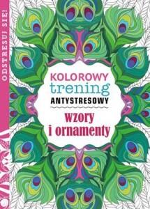 kolorowy-trening-antystresowy-wzory-i-ornamenty-Grupa-Wydawnicza-Foksal