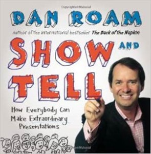 show-and-tell-how-everybody-can-make-extraordinary-presentations-Dan-Roam