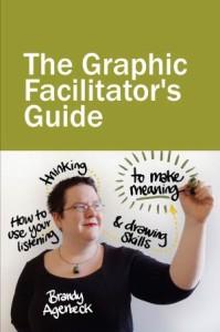 the-graphic-facilitators-guide-Brandy-Agerbeck