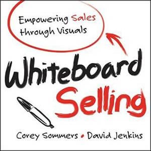 whiteboard-selling-Corey-Sommers-David-Jenkins