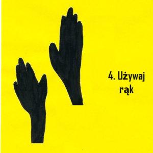 4. używaj rąk