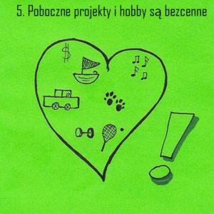5. poboczne projekty i hobby są bezcenne